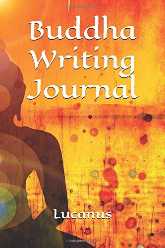 Buddha Writing Journal: College Ruled Composition Notebook To Write In, Lined Journal For School Kids, Students (Cornell Book, Diary) Lucanus 120 Pages Composition Manuscript (Buddha Notebooks)