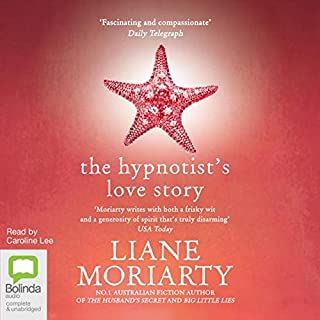 The Hypnotist's Love Story                   By:                                                                                                                                 Liane Moriarty                               Narrated by:                                                                                                                                 Caroline Lee                      Length: 16 hrs and 32 mins     575 ratings     Overall 4.3