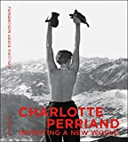 Charlotte Perriand: Inventing A New World - Jacques Barsac