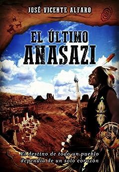 El último anasazi de [José Vicente Alfaro]