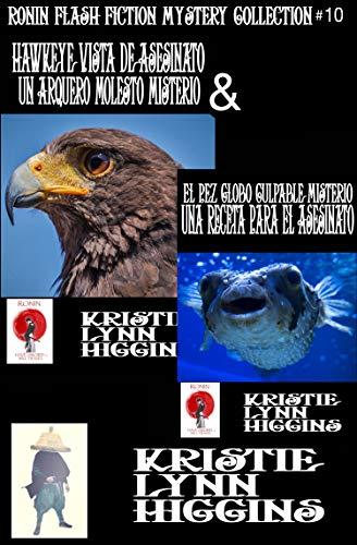 Hawkeye Vista De Asesinato, Un Arquero Molesto Misterio Y El Pez Globo Culpable Misterio, Una Receta Para El Asesinato (Ronin Flash Fiction Collection Serie nº 10)