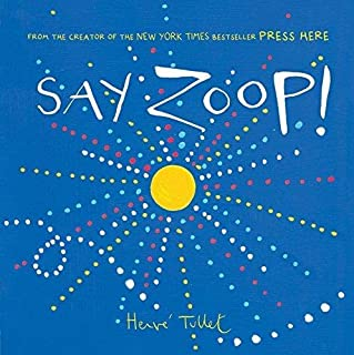 [Herve Tullet] Say Zoop! (Toddler Learning Book, Preschool Learning Book, Interactive Children's Books) - Hardcover