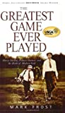 The Greatest Game Ever Played: Harry Vardon, Francis Ouimet, and the...