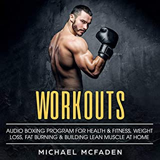 Workouts: Audio Bodyweight Boxing Program for Health & Fitness, Weight Loss, Fat Burning & Building Lean Muscle at Home audiobook cover art