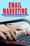 EMAIL MARKETING: THE MOST EFFECTIVE WAYS TO WRITE COPY THAT SELLS: THE STEP-BY-STEP SYSTEM FOR MORE SALES. (English Edition)