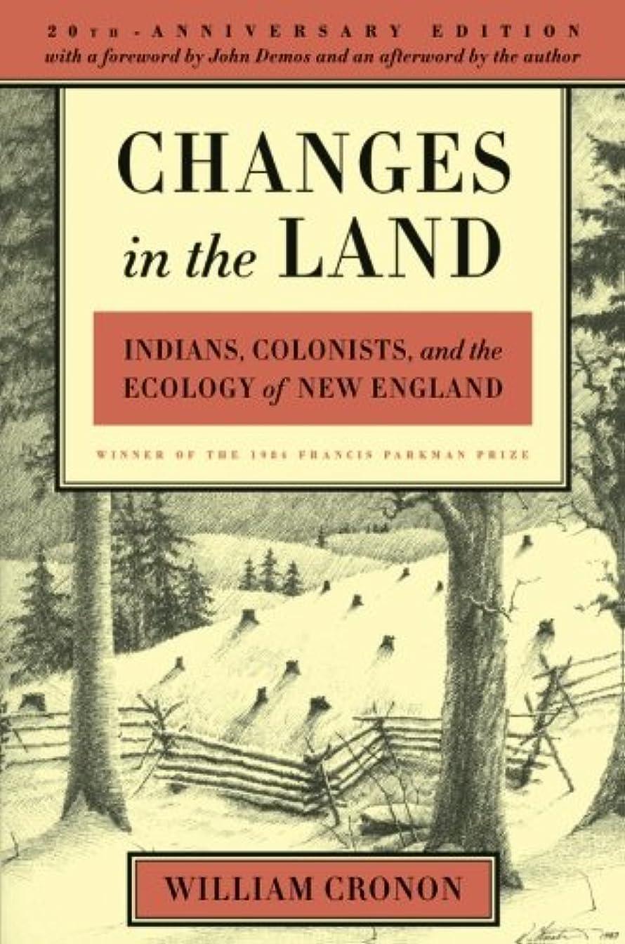 湿地流用する大工Changes in the Land: Indians, Colonists, and the Ecology of New England