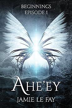 Beginnings: Ahe'ey, Episode 1 by [Jamie Le Fay, Milan Jovanovic, Carlota Hernandez]
