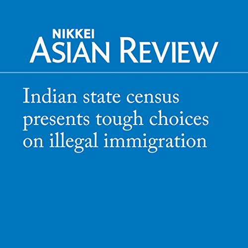 Indian state census presents tough choices on illegal immigration audiobook cover art