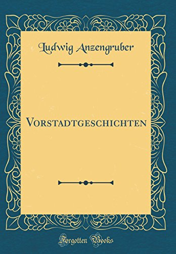 Vorstadtgeschichten (Classic Reprint)