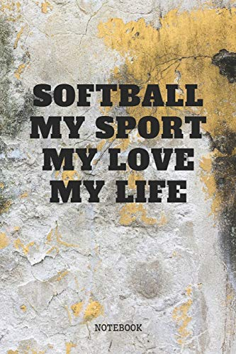 Notebook: I Love Playing Softball Game Sport Training Planner / Organizer / Lined Notebook (6