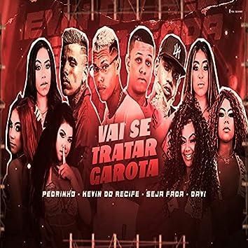 Vai Se Tratar Garota (feat. Mc Pedrinho & Mc Davi) (Brega Funk)