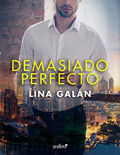 Demasiado perfecto de Lina Galán