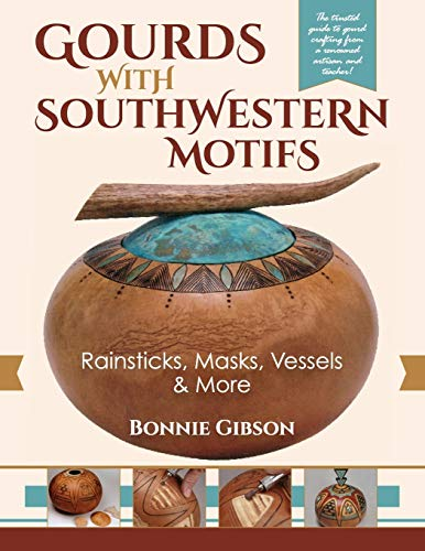 Compare Textbook Prices for Gourds with Southwestern Motifs: Rainsticks, Masks, Vessels & More Reprint ed. Edition ISBN 9781635618037 by Gibson, Bonnie