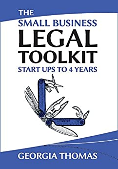 The Small Business Legal Toolkit: Startups to 4 years by [Georgia Thomas]