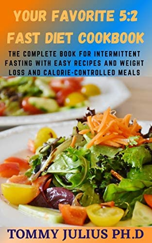 Your Favorite 5 2 Fast Diet Cookbook The Complete Book for Intermittent Fasting with Easy Recipes product image