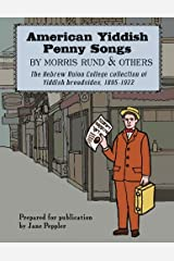 American Yiddish Penny Songs: by Morris Rund and others (Yiddish Edition) Paperback