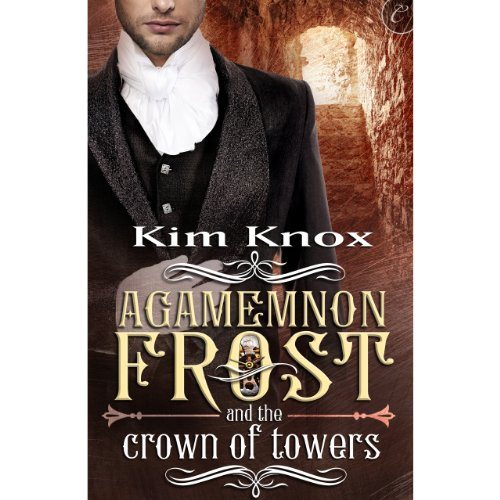 Agamemnon Frost and the Crown of Towers cover art