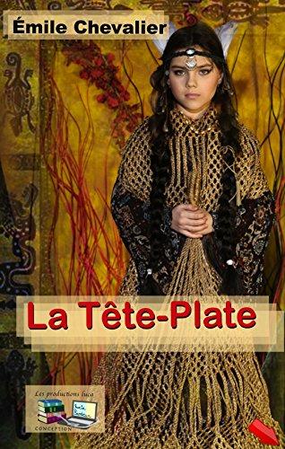 La Tête-Plate (Illustré) (French Edition)