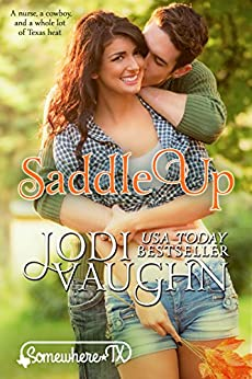 SADDLE UP: SOMEWHERE, TEXAS (SOMEWHERE TEXAS Book 1) by [Jodi Vaughn]
