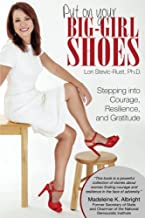 Put On Your Big-Girl Shoes: Stepping into Courage, Resilience, and Gratitude