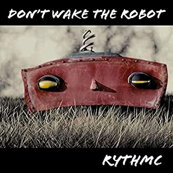 Don't Wake the Robot