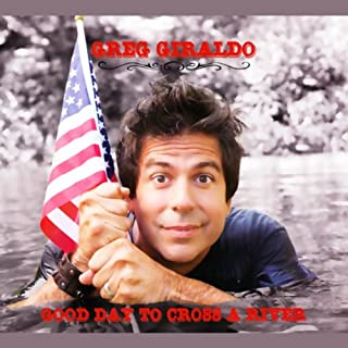 Good Day to Cross a River                   By:                                                                                                                                 Greg Giraldo                               Narrated by:                                                                                                                                 Greg Giraldo                      Length: 52 mins     27 ratings     Overall 4.6