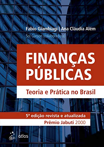 Finanças Públicas - Teoria e Prática no Brasil