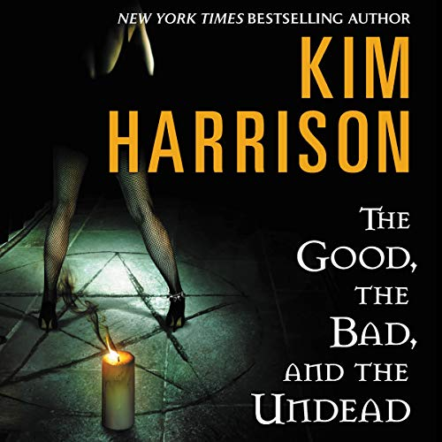 The Good, the Bad, and the Undead Audiobook By Kim Harrison cover art