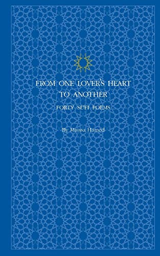 From One Lover's Heart to Another: Forty Sufi Poems