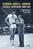 Coach Wooden and me. 50 anni di amicizia dentro e fuori dal campo...