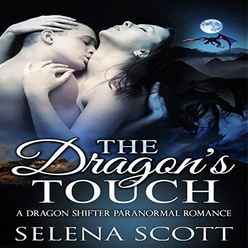 The Dragon's Touch (A Dragon Shifter Paranormal Romance) audiobook cover art