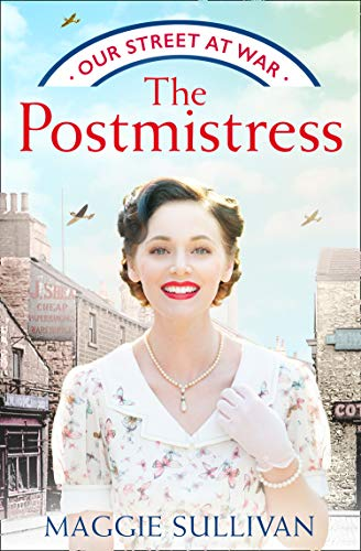 The Postmistress (Our Street at War, Book 1) by [Maggie Sullivan]