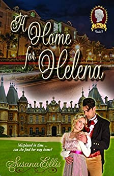 A Home for Helena (The Lady P Chronicles Book 2) by [Susana Ellis]