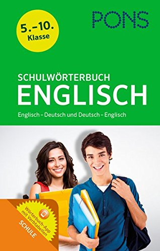 PONS Schulwörterbuch Englisch: Englisch-Deutsch/Deutsch-Englisch - Mit dem relevanten Wortschatz aller aktuellen Schulbücher für die ersten Lernjahre. Mit Gratis Wörterbuch-App.