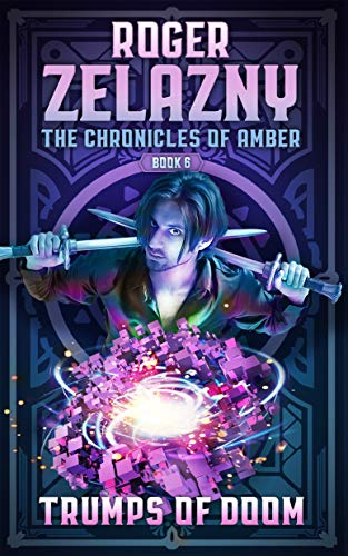 Trumps of Doom: The Chronicles of Amber Book 6