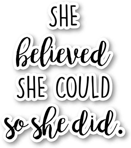 She Believed Sticker Inspirational Quotes Stickers - Laptop Stickers - 2.5' Vinyl Decal - Laptop, Phone, Tablet Vinyl Decal Sticker S1108