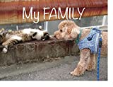 My FAMILY (My Dogs and Cats Book 1)