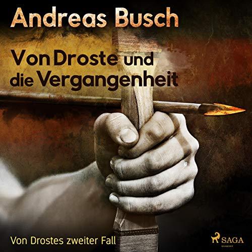 Von Droste und die Vergangenheit Audiobook By Andreas Busch cover art