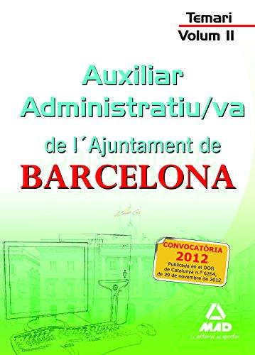 Auxiliar Administratiu/va de L´Ajuntament de Barcelona. Temari. Volum II