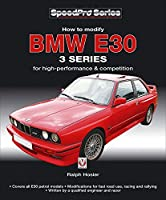 How to Modify BMW E30 3 Series: for High-performance and Competition (SpeedPro Series) by Ralph Hosier(2013-12-01)