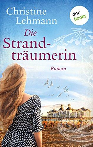 Die Strandträumerin: Roman