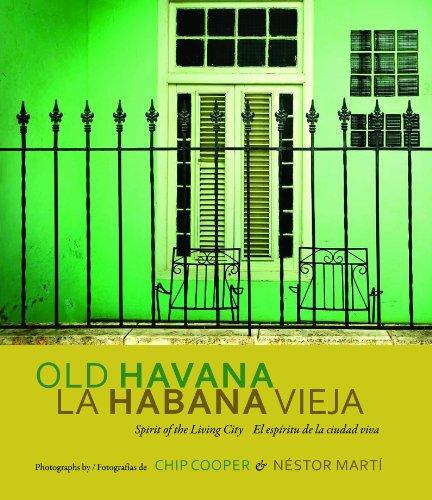 Old Havana / La Habana Vieja: Spirit of the Living City / El Espíritu de la Ciudad Viva