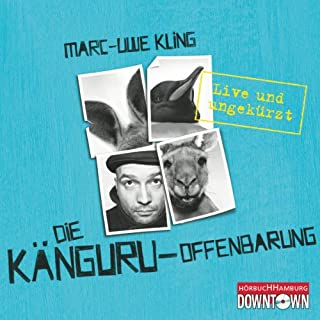 Die Känguru-Offenbarung     Live und ungekürzt              By:                                                                                                                                 Marc-Uwe Kling                               Narrated by:                                                                                                                                 Marc-Uwe Kling                      Length: 7 hrs and 39 mins     49 ratings     Overall 4.8