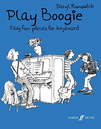 Play Boogie: Easy Pieces in Rock, Jazz and Pop Style for Piano or Electric Keyboard (Faber Edition)