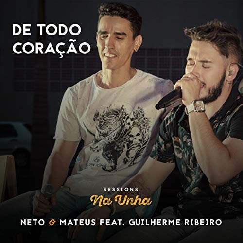 Neto & Mateus feat. Guilherme Ribeiro