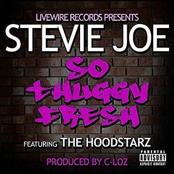 So Thuggy Fresh (feat. The Hoodstarz)