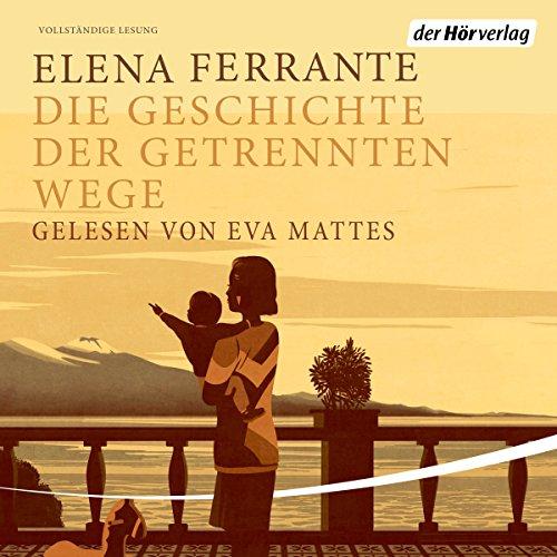Die Geschichte der getrennten Wege     Die Neapolitanische Saga 3              De :                                                                                                                                 Elena Ferrante                               Lu par :                                                                                                                                 Eva Mattes                      Durée : 15 h et 10 min     Pas de notations     Global 0,0