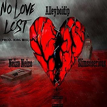 No Love Lost (feat. Nelzo Nelzo & Slimsoserious)