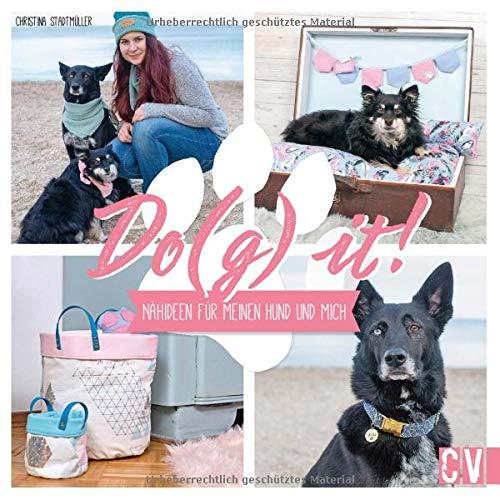 DO(G) IT! Nähideen für meinen Hund und mich. Home- und Fashion Accessoires für Hund und Hundebesitzer. Partner-Looks für kreative Hundeliebhaber.