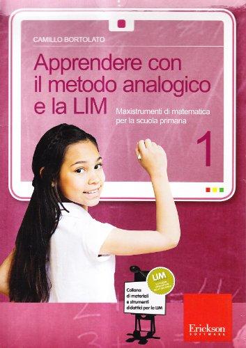 Apprendere con il metodo analogico e la LIM. Maxistrumenti di matematica per la scuola primaria. Con CD-ROM